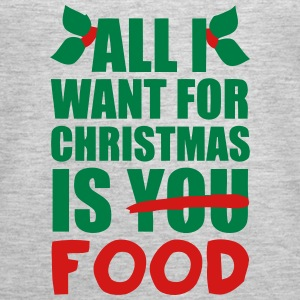 ALL I WANT FOR XMAS IS FOOD! Tanks - Women's Premium Tank Top