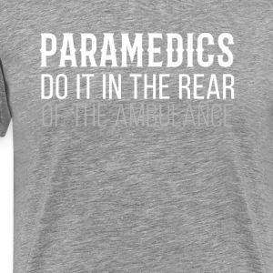 Paramedics in the rear of the Ambulance T-shirt T-Shirts - Men's Premium T-Shirt