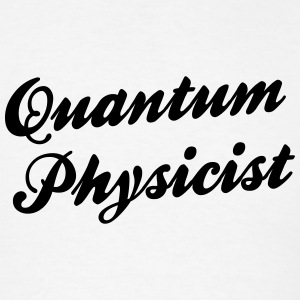quantum physicist t-shirt - Men's T-Shirt