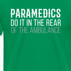 Paramedics in the rear of the Ambulance T-shirt T-Shirts
