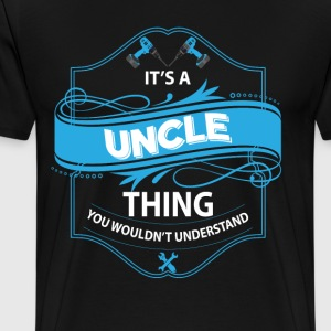 it's a uncle thing you wouldnt understand T-Shirts - Men's Premium T-Shirt