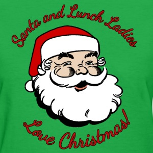 Santa and Lunch Ladies Love Christmas Women's T-Shirts - Women's T-Shirt