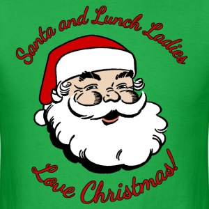 Santa and Lunch Ladies Love Christmas T-Shirts - Men's T-Shirt