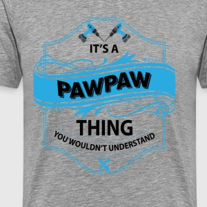 it's a pawpaw thing you wouldnt understand T-Shirts - Men's Premium T-Shirt