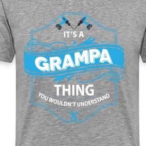 It's a Grandpa thing  T-Shirts - Men's Premium T-Shirt