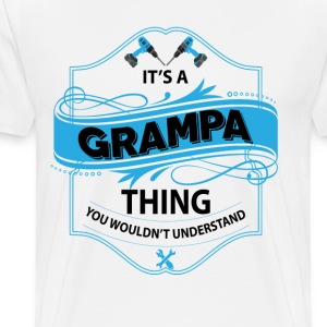 its a grampa thing you wouldnt understand T-Shirts - Men's Premium T-Shirt