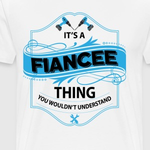 its a fiancee thing you wouldnt understand T-Shirts - Men's Premium T-Shirt