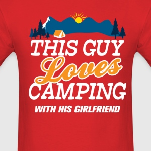 This Guy Loves Camping With His Girlfriend T-Shirts - Men's T-Shirt