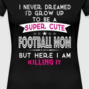 A Super cute Football Mom - Women's Premium T-Shirt