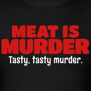 Meat Is Murder Tasty Tasty Murder T-Shirts - Men's T-Shirt