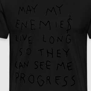 MAY MY ENEMIES LIVE LONG - Men's Premium T-Shirt