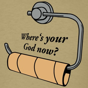 Where's your God now? T-Shirts - Men's T-Shirt