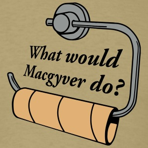 what would macgyver do T-Shirts - Men's T-Shirt