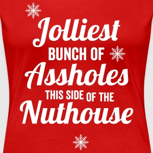 Jolliest Bunch of Assholes Women's - Women's Premium T-Shirt