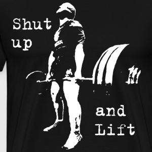 Shut Up and Lift (Deadlift) T-Shirts - Men's Premium T-Shirt