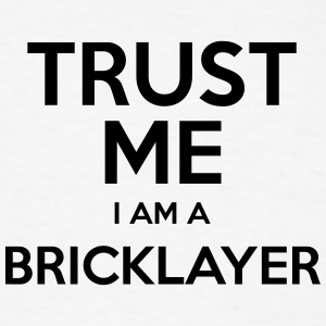 trust me i am a bricklayer t-shirt - Men's T-Shirt