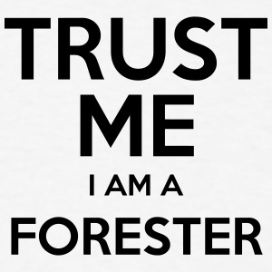 trust me i am a forester t-shirt - Men's T-Shirt