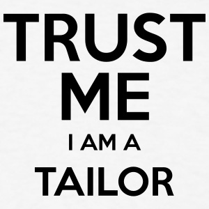 trust me i am a tailor t-shirt - Men's T-Shirt