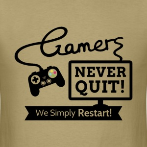 Gamers Never Quit Quote T-Shirts - Men's T-Shirt