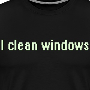 I clean windows T-Shirts - Men's Premium T-Shirt