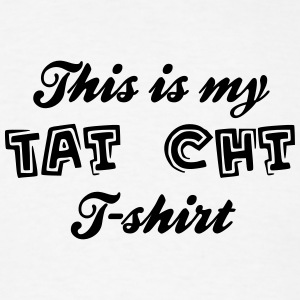 this is my tai chi tshirt t-shirt - Men's T-Shirt