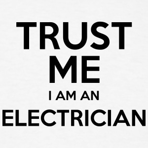 trust me i am an electrician t-shirt - Men's T-Shirt