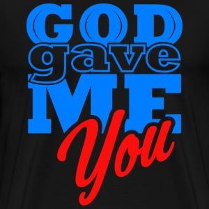 God Gave Me You Tee - Men's Premium T-Shirt