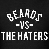 Design ~ Beards Vs. The Haters