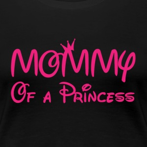 Mommy of a Princess - Women's Premium T-Shirt