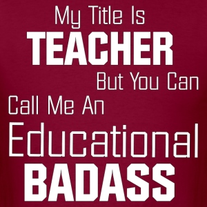 Educational BadAss Mens T-Shirt - Men's T-Shirt