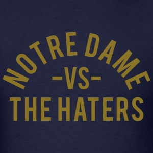 Notre Dame vs. The Haters T-Shirts - Men's T-Shirt