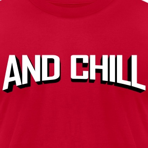 Netflix and Chill T-Shirts - Men's T-Shirt by American Apparel