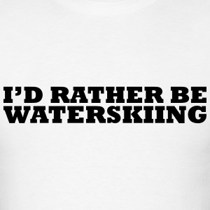id rather be waterskiing t-shirt - Men's T-Shirt