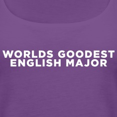 English Major Funny Quote Tanks