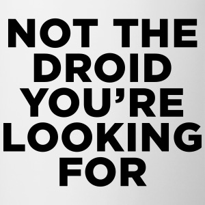 Not the Droid - Star Wars Mugs & Drinkware - Contrast Coffee Mug