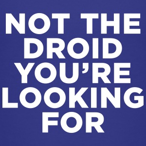 Not the Droid - Star Wars Baby & Toddler Shirts - Toddler Premium T-Shirt