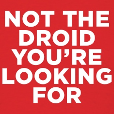 Not the Droid - Star Wars T-Shirts