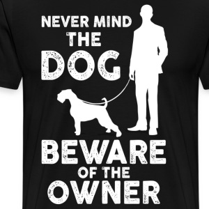 Never Mind The Dog Beware Of The Owner T-Shirts - Men's Premium T-Shirt