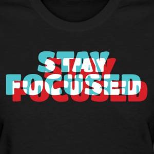 Stay Focused Women's T-Shirts - Women's T-Shirt