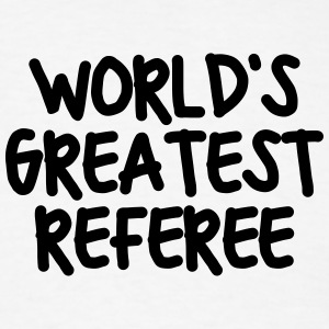 worlds greatest referee t-shirt - Men's T-Shirt