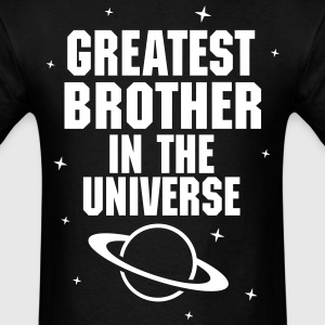 Greatest Brother In The Universe T-Shirts - Men's T-Shirt