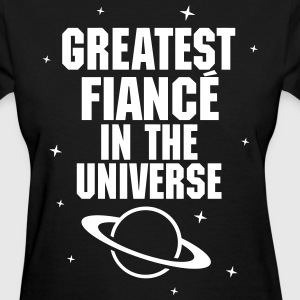 Greatest Fiance In The Universe Women's T-Shirts - Women's T-Shirt