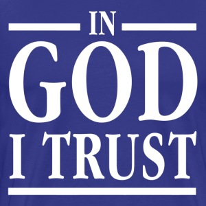 In God I Trust T-Shirts - Men's Premium T-Shirt