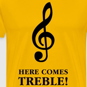 Here Comes Treble T-Shirts - Men's Premium T-Shirt