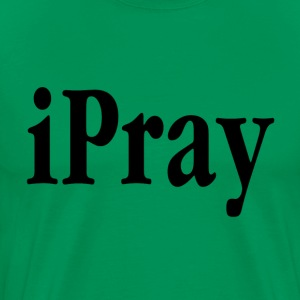 iPray T-Shirts - Men's Premium T-Shirt