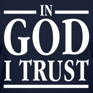 In God I Trust Women's T-Shirts - Women's T-Shirt