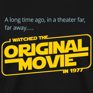 I Watched the Original in 1977 - Men's Premium T-Shirt