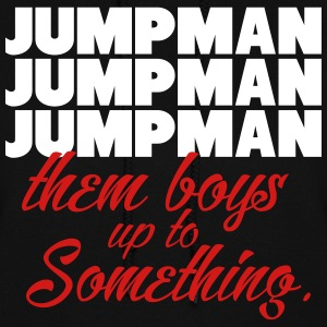 Jumpman Them Boys Up To Something Shirt Hoodies - Women's Hoodie
