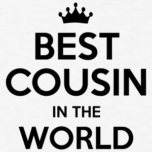 best cousin in the world t-shirt - Men's T-Shirt