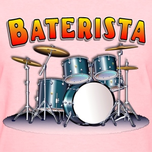 Drum Set Baterista - Women's T-Shirt